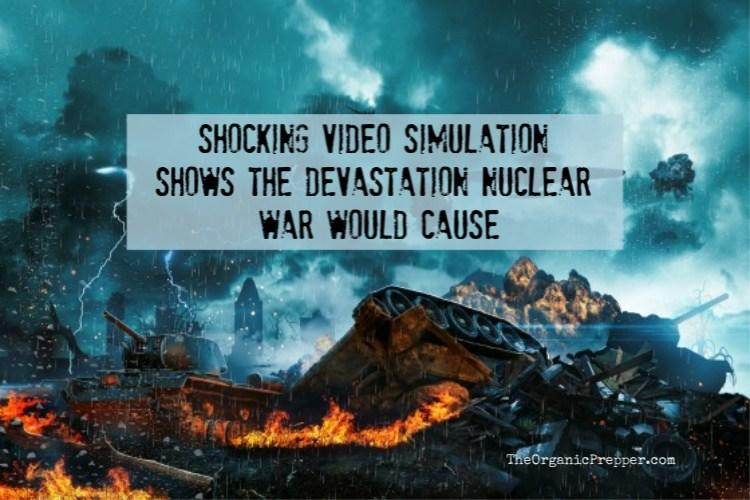 Shocking Video Simulation Shows The Devastation Nuclear War Would Cause