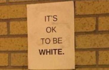 """Student Expelled By Law School After Posting """"It's OK To Be White"""" Flyers"""